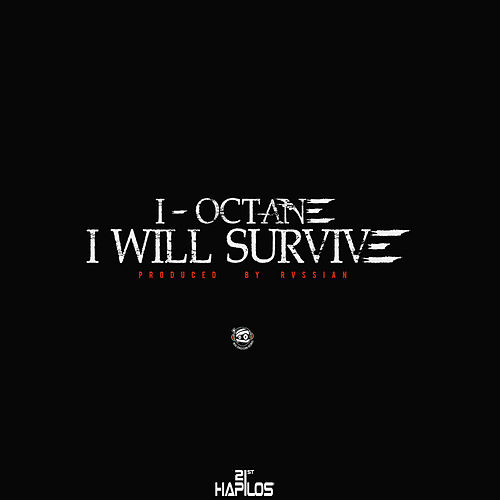 I Will Survive - Single by I-Octane