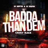 Badda Than Them de Charly Black