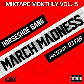 Mixtape Monthly, Vol. 5 by Horseshoe G.A.N.G.