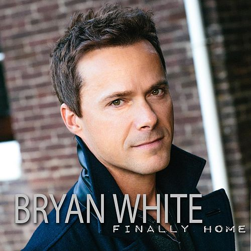 Finally Home by Bryan White