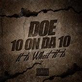 10 on da 10: It Is What It Is by Doe