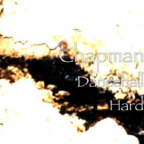 Dancehall Hard by Chapman