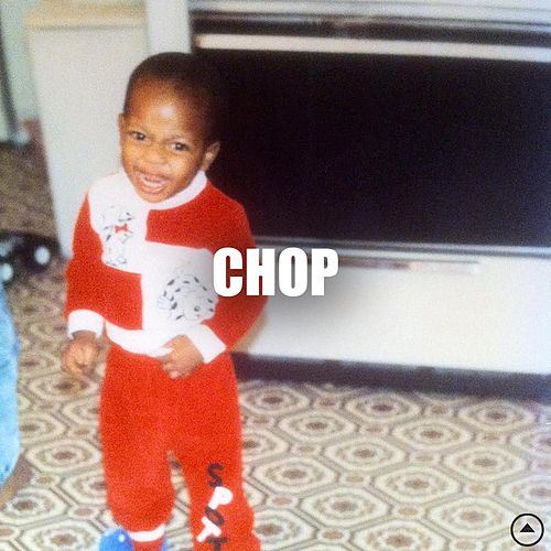 Chop (feat. Kidd Upstairs) by Xavier