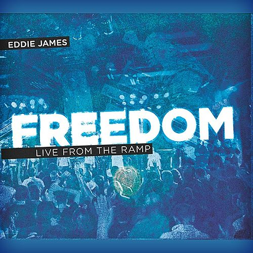 Freedom (Live from the Ramp) by Eddie James