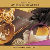 Music of the Night: The Music of Andrew Lloyd Webber by Wayne Gratz