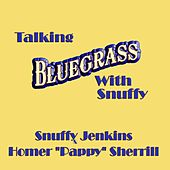 Talking Bluegrass with Snuffy by Snuffy Jenkins