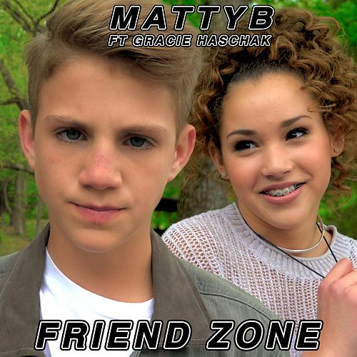 Friend Zone (feat. Gracie Haschak) by Matty B