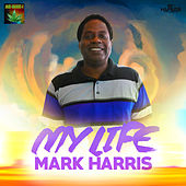 My Life - Single by Mark Harris