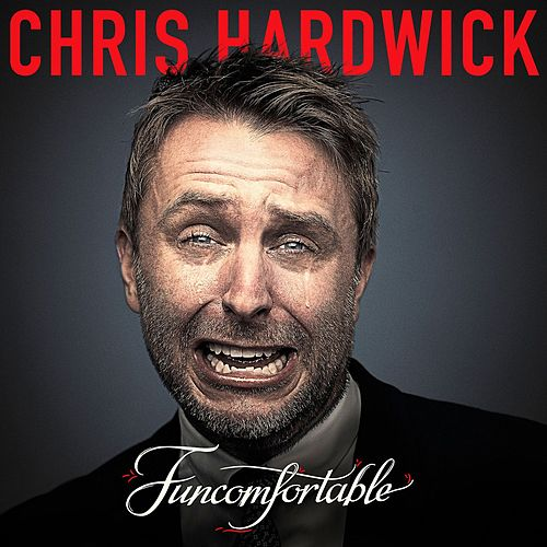 Funcomfortable by Chris Hardwick