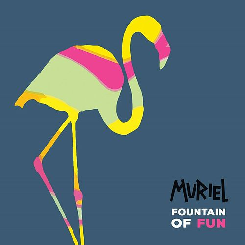 Fountain of Fun by Muriel