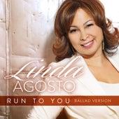 Run to You by Linda Agosto