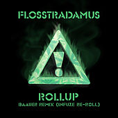 Roll Up (Baauer Remix) (Infuze Re-Roll) by Flosstradamus