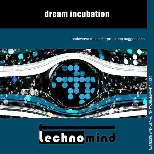 Dream Incubation by Techno Mind
