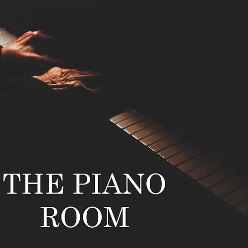 The Piano Room - Piano Pieces for Relaxing, Background Music, Piano Melodies to Help Calm the Mind Down, Stress Removal and Relaxation Time by Relaxing Piano Music Consort