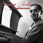 Irving Berlin Compositions by Various Artists