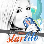 Starlite by Mantra Porno