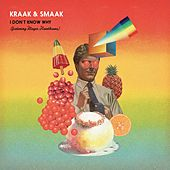 I Don't Know Why (feat. Mayer Hawthorne) - Single by Kraak & Smaak