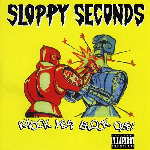 Knock Yer Block Off! by Sloppy Seconds