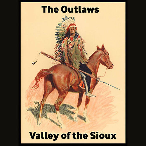 Valley of the Sioux von The Outlaws