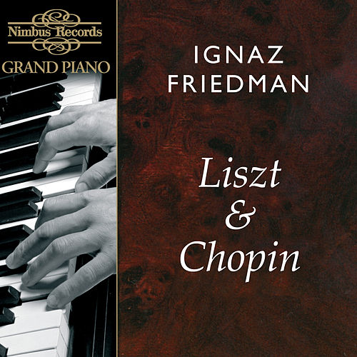 Liszt & Chopin: Works for Piano by Ignaz Friedman