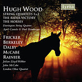 Wood, Rainier, Berkeley, Fricker, Dalby & Mccabe: String Quartets & Chamber Works by Various Artists