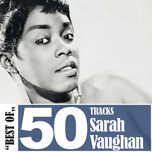 Best Of - 50 Tracks von Sarah Vaughan