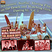 Swimmin', Surfin', Having Fun on the Beach and Watching Girls Passing by, Vol. 5 von Various Artists