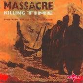 Killing Time by Massacre