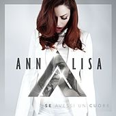 Se avessi un cuore by Annalisa