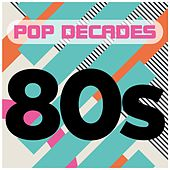 Pop Decades: 80s von Various Artists