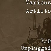 Pyp Unplugged by Various Artists