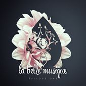 La Belle Musique, Episode One by Various Artists