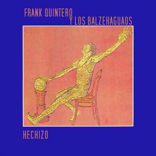 Hechizo by Frank Quintero y Los Balzehaguaos