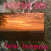 Nosotros Dos by Various Artists