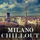 Milano Chillout by Various Artists