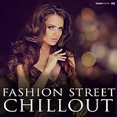 Fashion Street Chillout by Various Artists