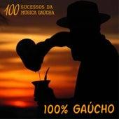 100% Gaúcho: 100 Sucessos da Musica Gaúcha by Various Artists