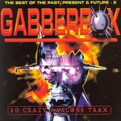 Gabberbox - The Best Of The Past, Present & Future 2 by Various Artists
