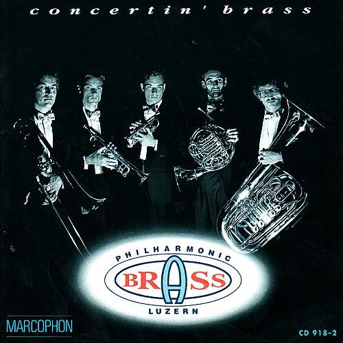 Concertin' brass by Philharmonic Brass Luzern