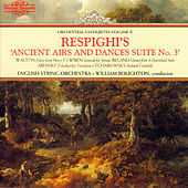 Respighi's Ancient Airs and Dances Suite No. 3: Orchestral Favourites, Vol. II by English String Orchestra