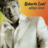 Alma Lusa by Roberto Leal