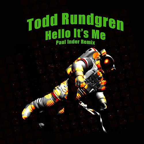 Hello It's Me (Paul Inder Remix) by Todd Rundgren