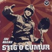Stig'o Cumur by Edo Maajka