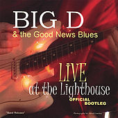 Live @ the Lighthouse Official Bootleg by Big D