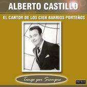 El Cantor de los Cien Barrios Porteños by Alberto Castillo