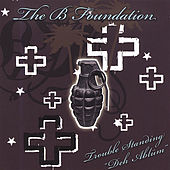 Trouble Standing by The B Foundation