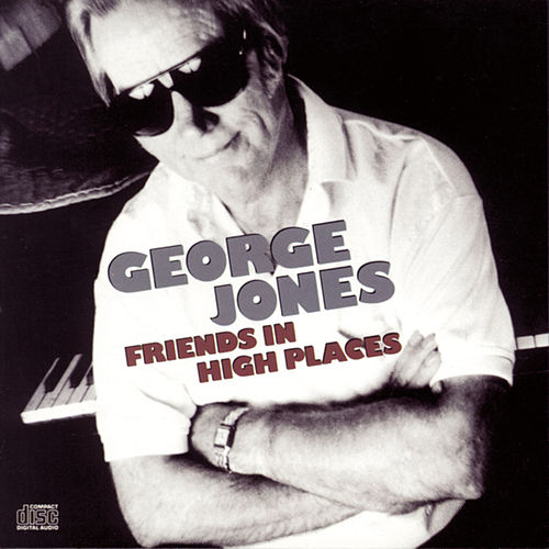 Friends In High Places by George Jones