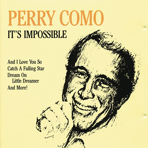 It's Impossible by Perry Como