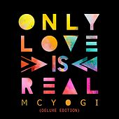 Only Love Is Real (Deluxe Edition) by MC Yogi