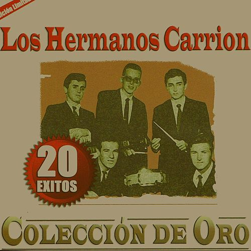 20 Exitos Coleccion de Oro by Los Hermanos Carrion
